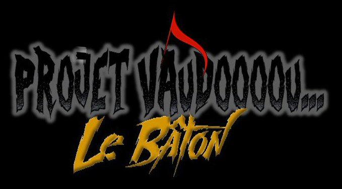 Baton Vaudou 1